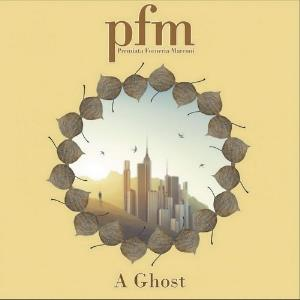 Premiata Forneria Marconi (pfm) - A Ghost CD (album) cover
