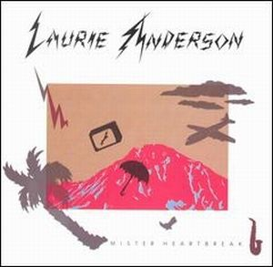 Laurie Anderson - Mister Heartbreak CD (album) cover