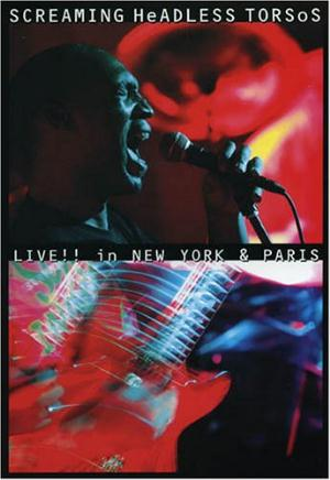 Screaming Headless Torsos - Live!! In New York & Paris DVD (album) cover