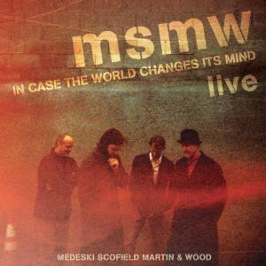 Medeski Martin & Wood - Msmw Live: In Case The World Changes Its Mind CD (album) cover