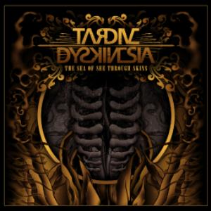 TARDIVE DYSKINESIA - The Sea Of See Through Skins CD album cover