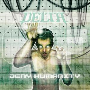 Delta - Deny Humanity CD (album) cover