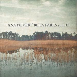 Ana Never - Split Ep (with Rosa Parks) CD (album) cover