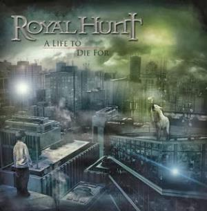 Royal Hunt - A Life To Die For CD (album) cover