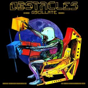 Obstacles - Oscillate CD (album) cover