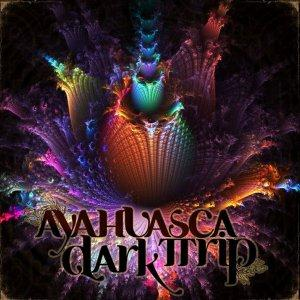 Ayahuasca Dark Trip - Mind Journey CD (album) cover