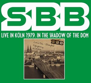 S.b.b. - Live In Köln 1979. In The Shadow Of The Dom CD (album) cover