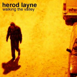 Herod Layne - Walking The Valley CD (album) cover