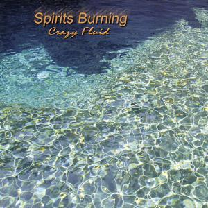 SPIRITS BURNING - Crazy Fluid CD album cover