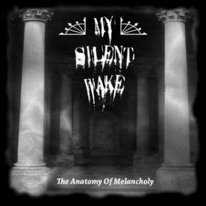 My Silent Wake - The Anatomy Of Melancholy CD (album) cover