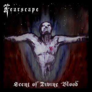 Fearscape - Scent Of Divine Blood CD (album) cover