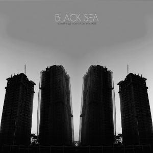 Black Sea - Somethings Cannot Be Mirrored CD (album) cover