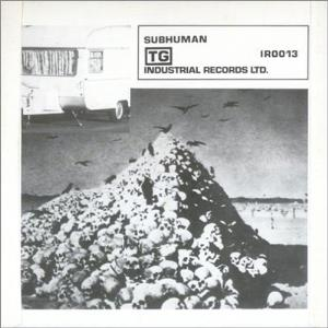 Throbbing Gristle - Subhuman/something Came Over Me CD (album) cover