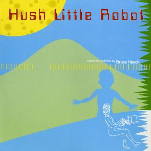 BRUCE HAACK - Hush Little Robot CD album cover
