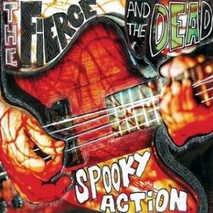 The Fierce & The Dead - Spooky Action CD (album) cover