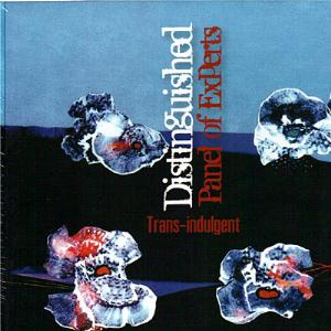 Distinguished Panel Of Experts - Tras-indulgent CD (album) cover