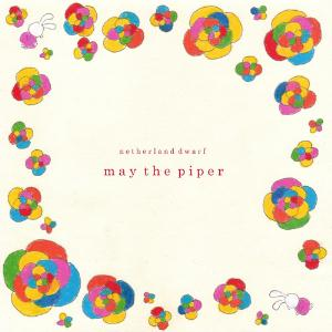 Netherland Dwarf - May The Piper CD (album) cover