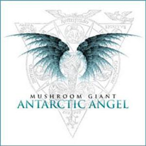 Mushroom Giant - Antarctic Angel CD (album) cover