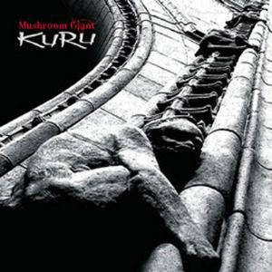 Mushroom Giant - Kuru CD (album) cover