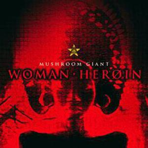 Mushroom Giant - Woman Heroin CD (album) cover
