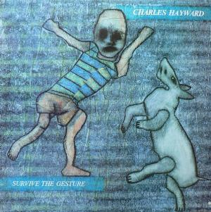 Charles Hayward - Survive The Gesture CD (album) cover