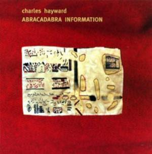 Charles Hayward - Abracadabra Information CD (album) cover