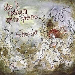 Alec K. Redfearn And The Eyesores - The Blind Spot CD (album) cover