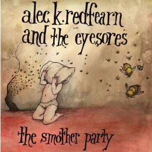 Alec K. Redfearn And The Eyesores - The Smother Party CD (album) cover