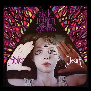 Alec K. Redfearn And The Eyesores - Sister Death CD (album) cover