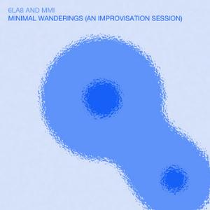 6la8 - Minimal Wanderings - An Improvisation Session ( W/mmi) CD (album) cover