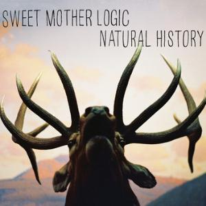 Sweet Mother Logic - Natural History CD (album) cover