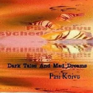 Pasi Koivu - Dark Tales And Mad Dreams CD (album) cover