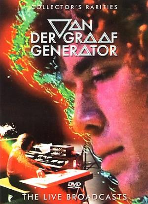 Van Der Graaf Generator - Live Broadcasts - Collector's Rarities DVD (album) cover