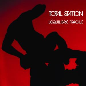 Total Station - L'öquilibre Fragile CD (album) cover