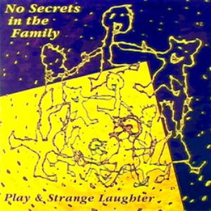 No Secrets In The Family - Play & Strange Laughter CD (album) cover