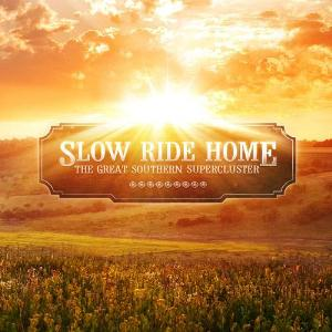 Slow Ride Home - The Great Southern Supercluster CD (album) cover