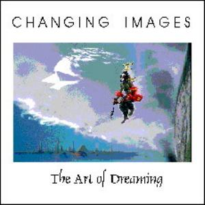 CHANGING IMAGES - The Art Of Dreaming CD album cover
