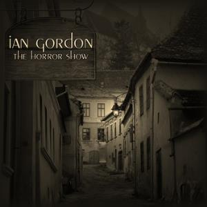 Ian Gordon - The Horror Show CD (album) cover