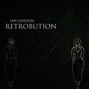 Ian Gordon - Retrobution CD (album) cover