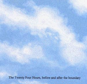 Twenty Four Hours - Before And After The Boundary CD (album) cover