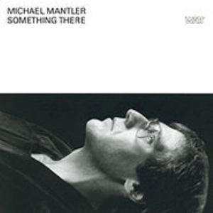 Michael Mantler - Something There CD (album) cover