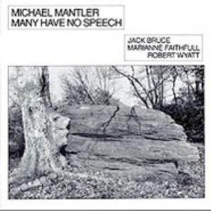 Michael Mantler - Many Have No Speech CD (album) cover