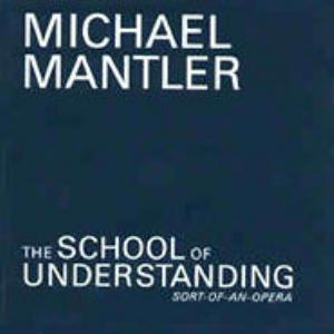 Michael Mantler - The School Of Understanding CD (album) cover