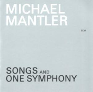 Michael Mantler - Songs And One Symphony CD (album) cover
