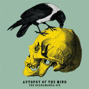 The Scaramanga Six - Autopsy Of The Mind CD (album) cover