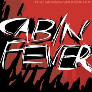 The Scaramanga Six - Cabin Fever CD (album) cover