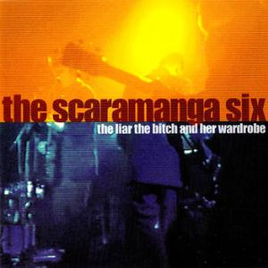 The Scaramanga Six - The Liar, The Bitch And Her Wardrobe CD (album) cover