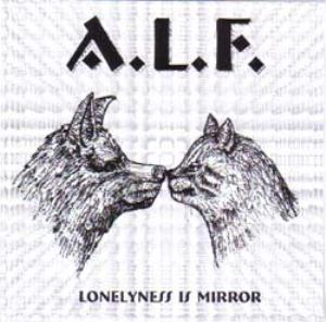 A.l.f. - Lonelyness Is Mirror CD (album) cover