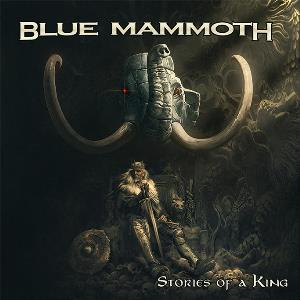 Blue Mammoth - Stories Of A King CD (album) cover