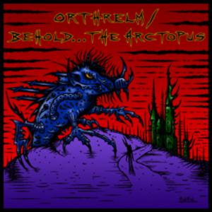 Orthrelm - Orthrelm / Behold... The Arctopus CD (album) cover